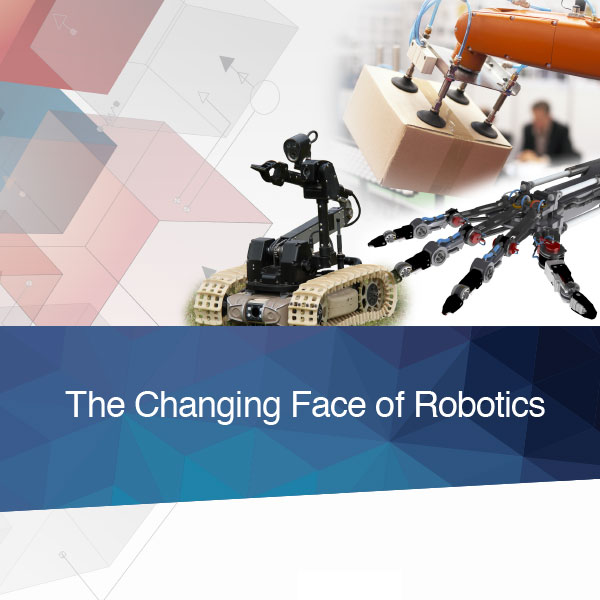 The Changing Face of Robotics